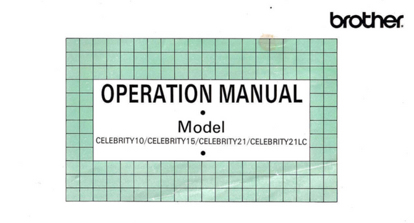 BROTHER Celebrity 10, 15, 21 & 21LC Instruction Manual (Printed)