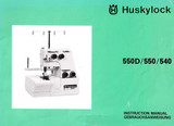 HUSQVARNA Huskylock 550D, 550 & 540 Instruction Manual (Printed)
