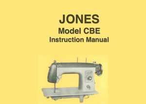 JONES  Model CBE Sewing Machine  Instruction Manual (Printed)