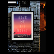 Give Me The Night Print