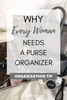 Why you need a purse organizer?