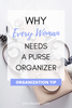 Why Every Woman Needs a Purse Organizer
