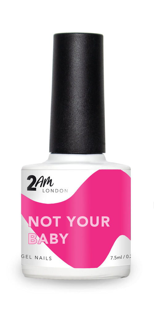 NOT YOUR BABY  2AM London 7.5ml Gel Polish