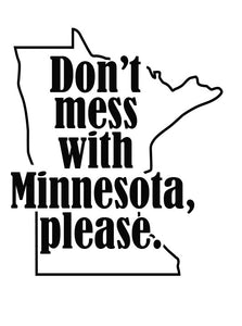 Don't Mess With Minnesota, Please