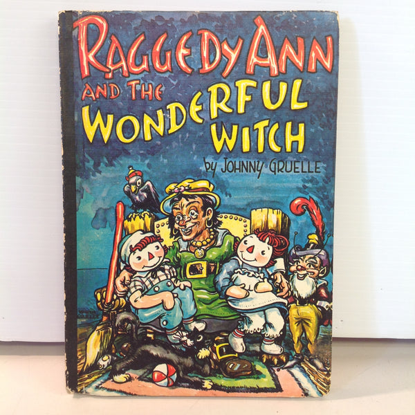 Vintage 1960 Bobbs-Merrill Hardcover Book Raggedy Ann and the Wonderful Witch by Johnny Gruelle