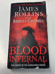 BLOOD INFERNAL The Order Of The Sanguines Series By James Rollins & Rebecca Cantrell