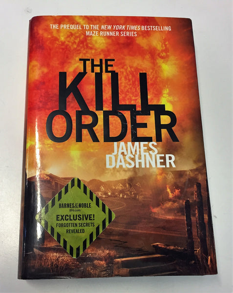 The Kill Order The Prequel To The Maze Runner Series By James Dashner