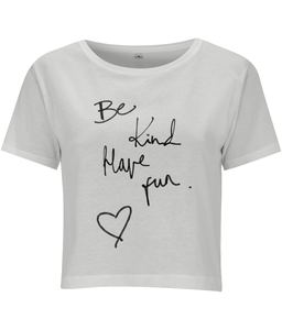 Be Kind Have Fun Print Women's Cropped Tee - MOTIVATEE