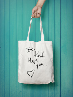 Be Kind Have Fun Organic Cotton Classic Shopper Tote - MOTIVATEE