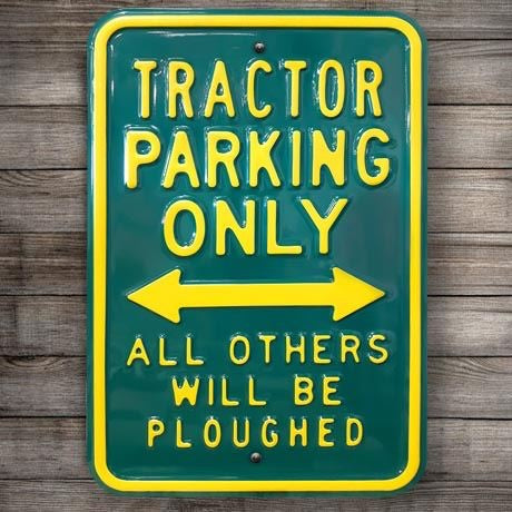 Metal Tractor Parking Sign