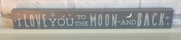 Love You To The Moon And Back Freestanding Plaque