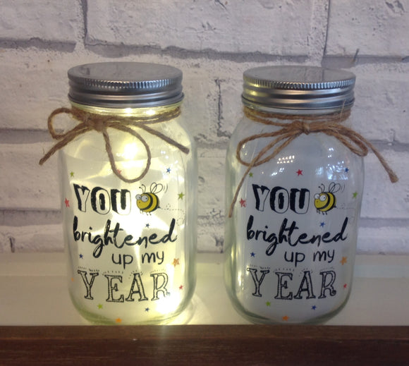 LED Light Up Jar ' You Brightened Up My Year'