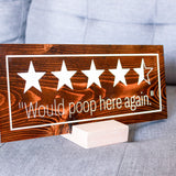 "Would Poop Here Again - 5""x12"" Home Decor Sign"