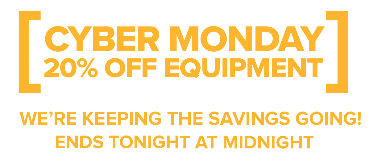 Cyber Monday - 20% Off Equipment