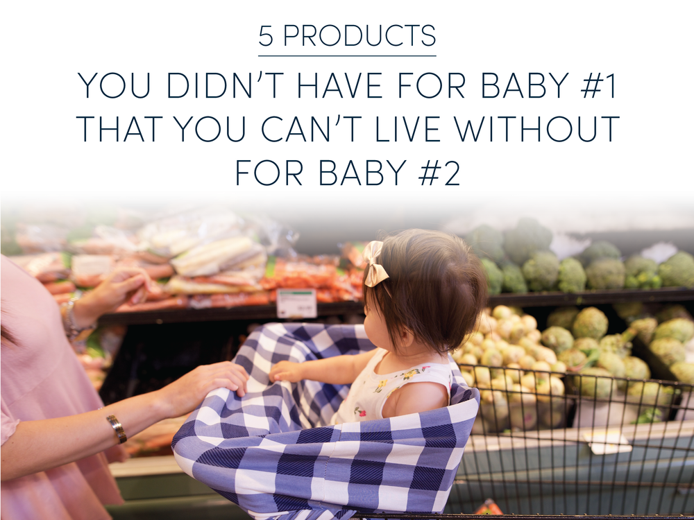 5 products you didn't have for baby #1 that you can't live without for baby #2