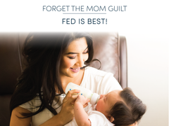 Forget the Mom Guilt - Fed is Best!