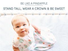 Be like a pineapple - stand tall, wear a crown, and be sweet on the inside