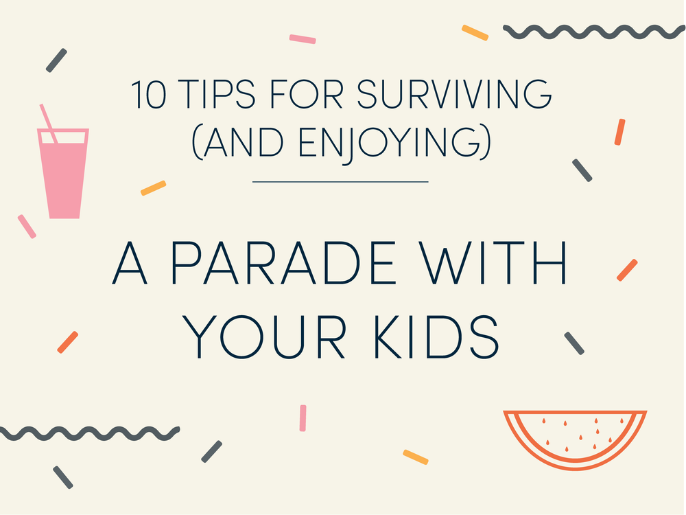 10 tips for surviving (and enjoying) a parade with your kids
