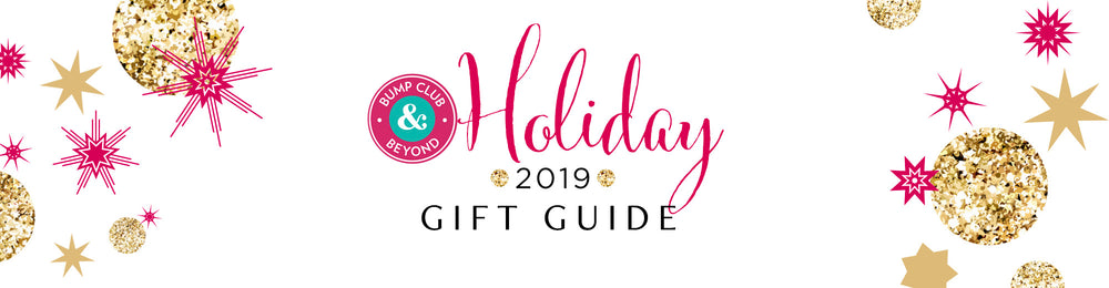 The 2019 Bump Club and Beyond's Holiday Gift Guide