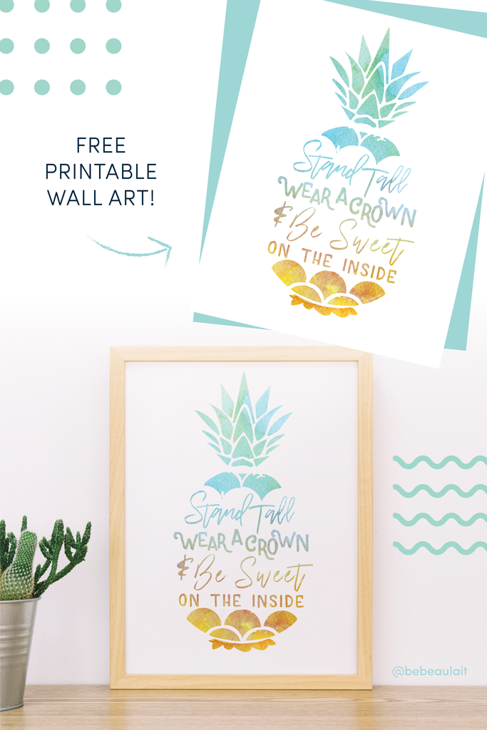 Be Like A Pineapple Stand Tall Wear A Crown And Be Sweet On The In Bebe Au Lait
