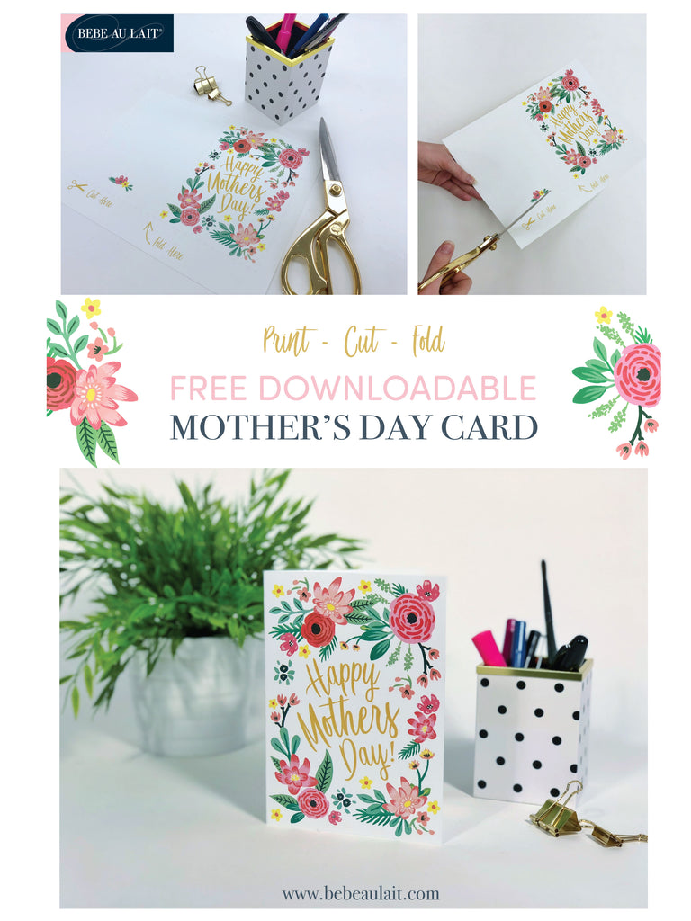 Free downloadable Mother's Day card 2018 - Bebe au Lait Celebrate Mom with our hand painted floral Mother's Day card! This free download is instant and easy to use.