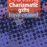 Proving charismatic gifts have ceased