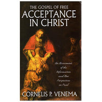 The Gospel of Free Acceptance in Christ
