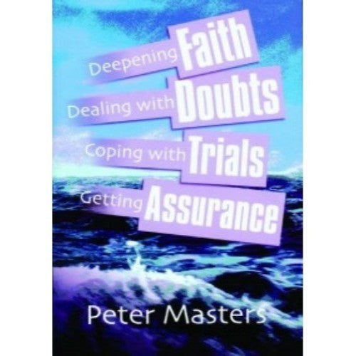 Faith, Doubts, Trials and Assurance
