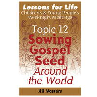 Sowing Gospel Seed - the adventures of pioneer missionaries