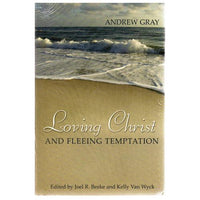 Loving Christ and Fleeing Temptation