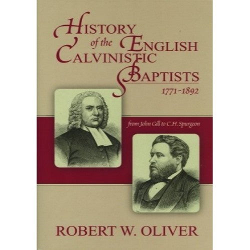 History of the English Calvinistic Baptists