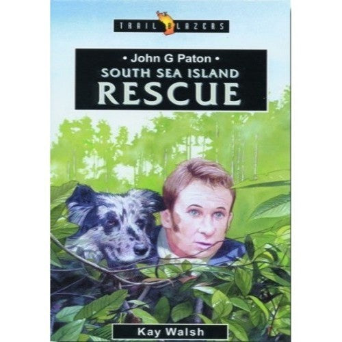 South Sea Island Rescue: John G Paton