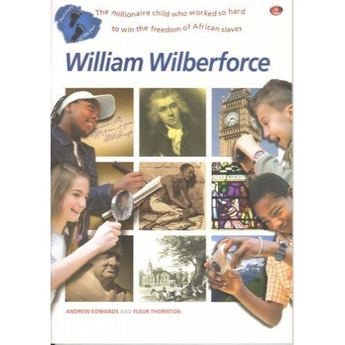 William Wilberforce; Footsteps of the Past