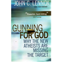 Gunning for God - Why the New Atheists are Missing the Target