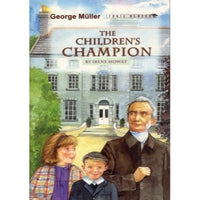 George Muller; The Children's Champion