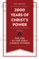 2000 Years of Christ's Power Part 1: The Age of the Early Church Fathers (Hardback)