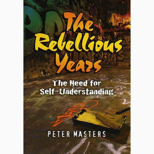 The Rebellious Years - The Need for Self-Understanding