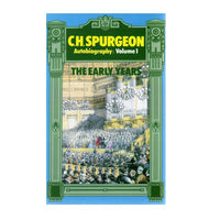 C. H. Spurgeon Autobiography (Vol 1) The Early Years