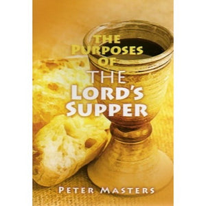 The Purposes of the Lord's Supper
