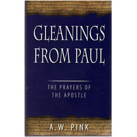 Gleanings from Paul - the Prayers of the Apostle