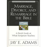 Marriage, Divorce & Remarriage in the Bible