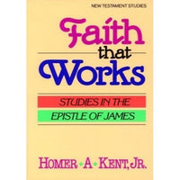 Faith That Works, Studies in Epistle of James