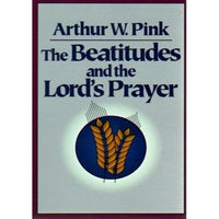 The Beatitudes and the Lord's Prayer