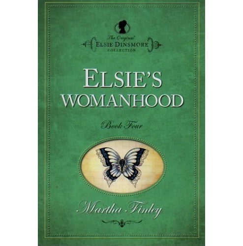 Elsie's Womanhood: Book 4