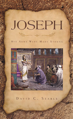 Joseph: His Arms Were Made Strong
