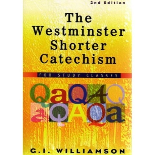 Westminster Catechism for Study Classes 2nd edn  [2 vols in 1]