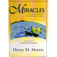 Miracles: Do They Still Happen? Why We Believe Them.
