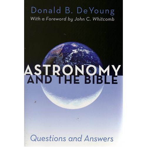 Astronomy and the Bible - Questions and Answers