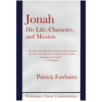 Jonah, His Life, Character, and Mission