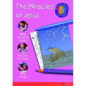 The Miracles of Jesus: Bible Colour and Learn 16